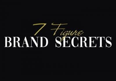 7 Figure Brand Secrets 4