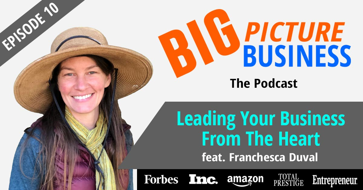 Leading Your Business From The Heart Franchesca Duval
