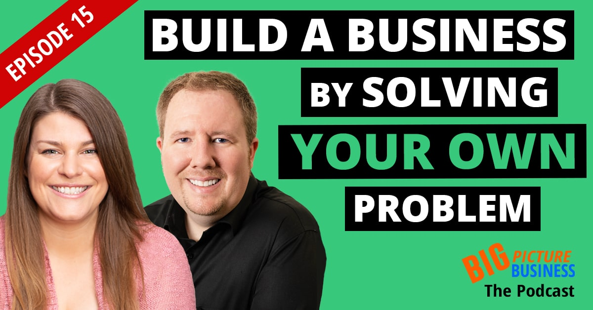 Build a Business by Solving Problem