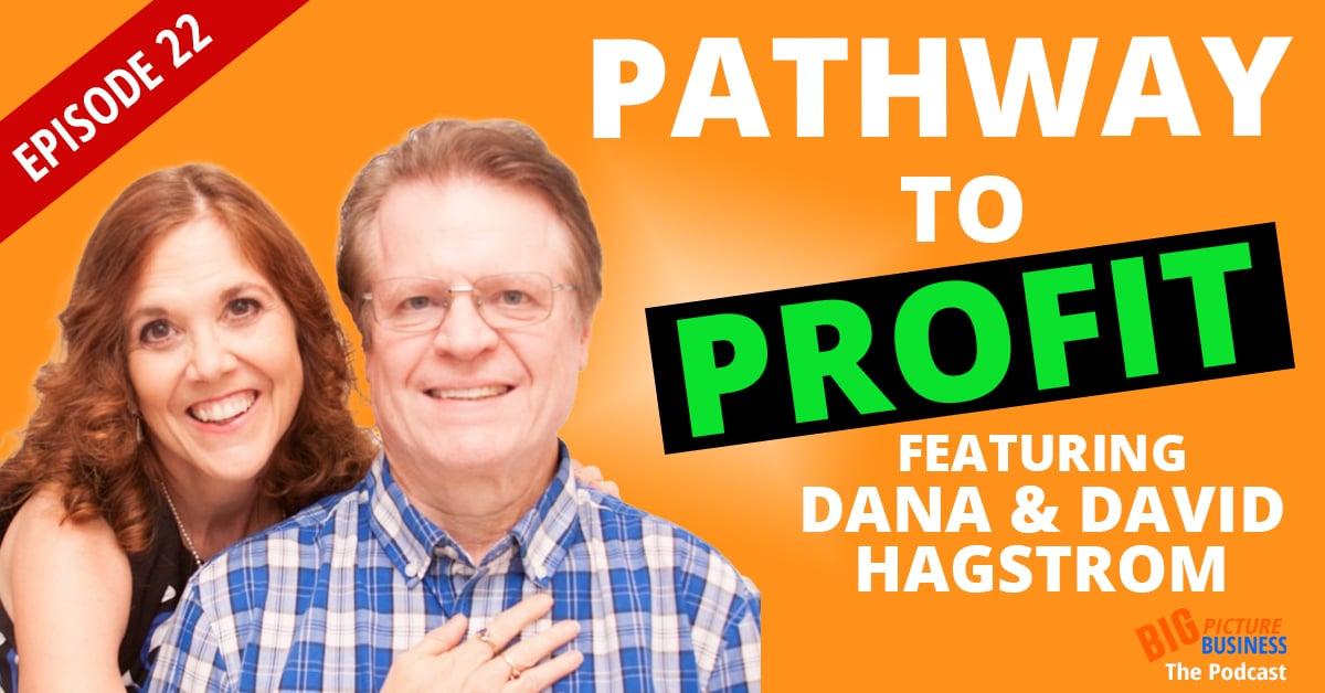 Pathway To Profit | Dana and David Hagstrom