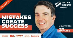 Mike Maynard Big Picture Business podcast
